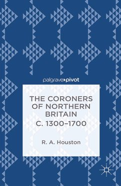 The Coroners of Northern Britain c. 1300-1700 (eBook, PDF)