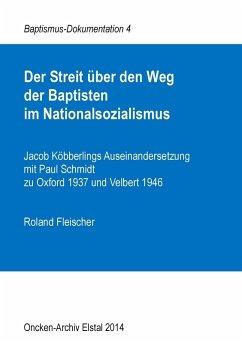 Der Streit über den Weg der Baptisten im Nationalsozialismus (eBook, ePUB)