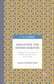 Analyzing the Drone Debates: Targeted Killing, Remote Warfare, and Military Technology (eBook, PDF)