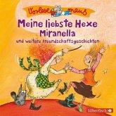 Meine liebste Hexe Miranella / Vorlesemaus Bd.2 (1 Audio-CD)