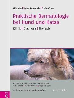 Praktische Dermatologie bei Hund und Katze (eBook, PDF) - Scarampella, Fabia; Toma, Stefano; Noli, Chiara