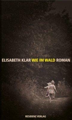Wie im Wald - Klar, Elisabeth