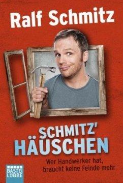 Schmitz' Häuschen - Schmitz, Ralf