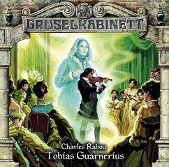 Tobias Guarnerius / Gruselkabinett Bd.94 (1 Aud...