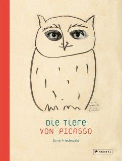 Die Tiere von Picasso - Friedewald, Boris