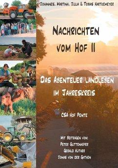 Nachrichten vom Hof II - Das Abenteuer Landleben im Jahreskreis - Hartkemeyer, Johannes F.; Hartkemeyer, Martina; Hartkemeyer, Julia; Hartkemeyer, Tobias