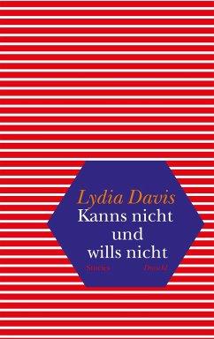 Kanns nicht und wills nicht - Davis, Lydia