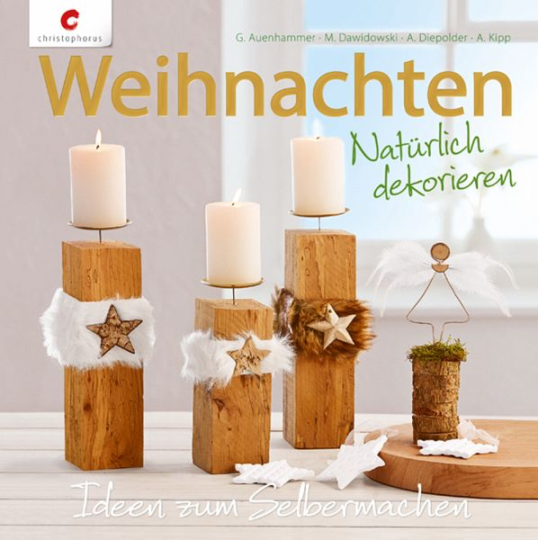 weihnachten nat rlich dekorieren buch. Black Bedroom Furniture Sets. Home Design Ideas