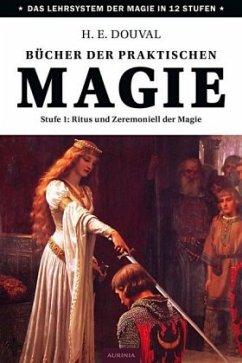 Bücher der praktischen Magie - Douval, H. E.