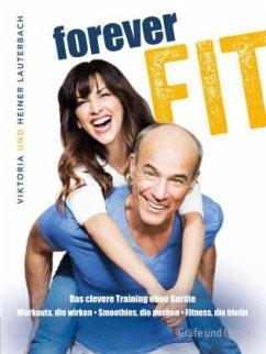 Forever fit - Lauterbach, Viktoria;Lauterbach, Heiner