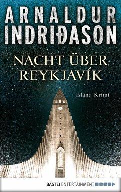 Nacht über Reykjavík / Kommissar-Erlendur-Krimi Bd.12 (eBook, ePUB) - Indriðason, Arnaldur