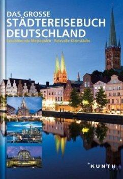 KUNTH Bildband Das große Städtereisebuch Deutsc...