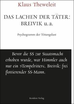 Das Lachen der Täter: Breivik u.a. - Theweleit, Klaus