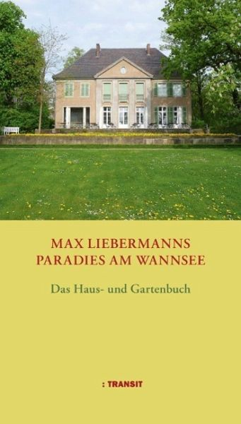 max liebermanns paradies am wannsee buch. Black Bedroom Furniture Sets. Home Design Ideas