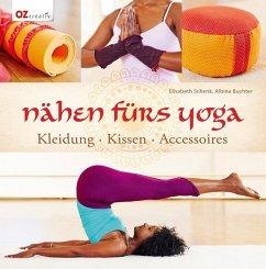 Nähen fürs Yoga - Schenk, Elisabeth; Buchter, Albina