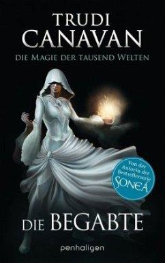 Die Begabte / Die Magie der tausend Welten Trilogie Bd.1 - Canavan, Trudi