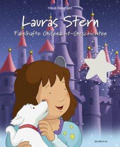 Fabelhafte Gutenacht-Geschichten / Lauras Stern Gutenacht-Geschichten Bd.10 - Baumgart, Klaus; Neudert, Cornelia