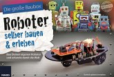 Die große Baubox: Roboter selber bauen & erleben (Lernpaket)