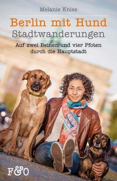 Berlin mit Hund - Knies, Melanie