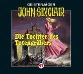 Die Tochter des Totengräbers / Geisterjäger John Sinclair Bd.97 (1 Audio-CD)