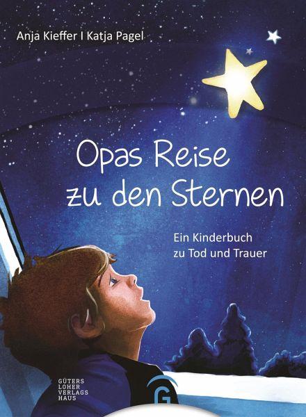 Opas Reise zu den Sternen - Kieffer, Anja