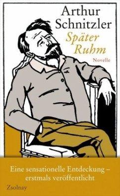 Später Ruhm (Restexemplar) - Schnitzler, Arthur