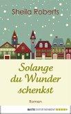 Solange du Wunder schenkst (eBook, ePUB)