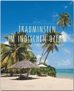 Premium Trauminseln im Indischen Ozean. Seychellen - Mauritius - La Réunion - Sansibar - Madagaskar - Malediven - Sri Lanka - Haltner, Thomas