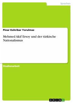 Mehmed Akif Ersoy und der türkische Nationalismus (eBook, PDF)