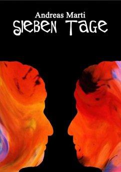 Sieben Tage (eBook, ePUB) - Marti, Andreas
