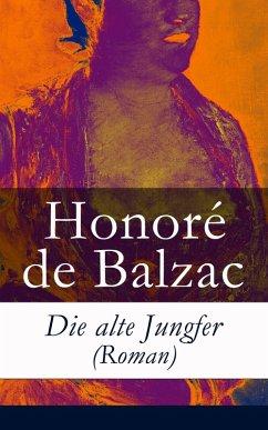 Die alte Jungfer (Roman) - Vollständige deutsche Ausgabe (eBook, ePUB)