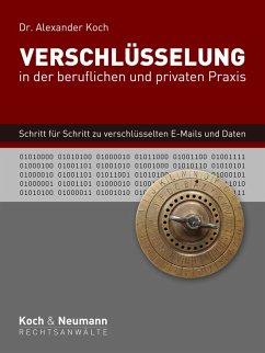 Verschlüsselung in der beruflichen und privaten Praxis (eBook, ePUB)