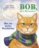 Das ist meine Geschichte / Bob, der Streuner Bd.1