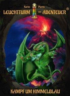 Kampf um Himmelblau / Leuchtturm der Abenteuer Bd.6 - Pieritz, Karim