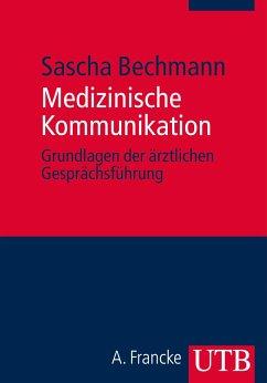 Medizinische Kommunikation - Bechmann, Sascha