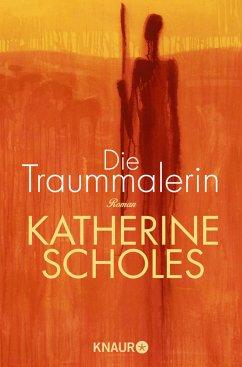Die Traummalerin - Scholes, Katherine
