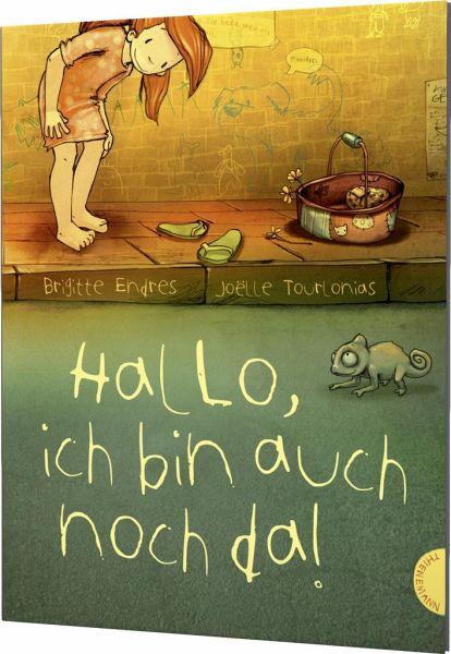 Hallo, ich bin auch noch da! von Brigitte Endres; Joëlle Tourlonias portofrei bei bücher.de