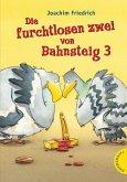Die furchtlosen zwei von Bahnsteig 3 / Die furchtlosen zwei Bd.1