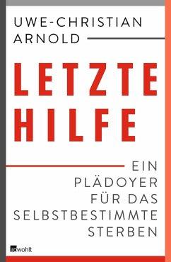 Letzte Hilfe - Arnold, Uwe-Christian;Schmidt-Salomon, Michael