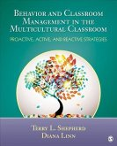 Behavior and Classroom Management in the Multicultural Classroom: Proactive, Active, and Reactive Strategies
