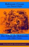Zwei fesselnde Abenteuerromane: Robinson Crusoe + Die Schule der Robinsons (eBook, ePUB)