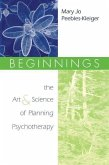 Beginnings: The Art and Science of Planning Psychotherapy
