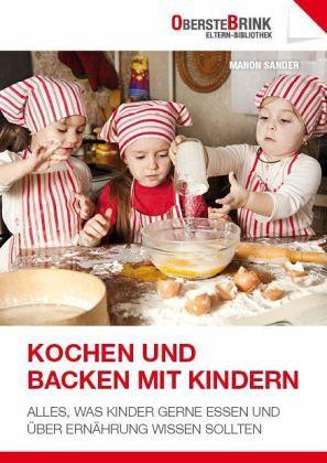Kochen und backen mit kindern von manon sander portofrei bei b bestellen - Kochen und backen mit kindern ...