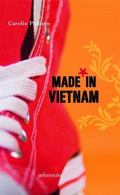 Made in Vietnam - Philipps, Carolin