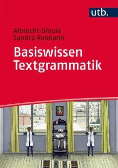 Basiswissen Textgrammatik - Greule, Albrecht; Reimann, Sandra