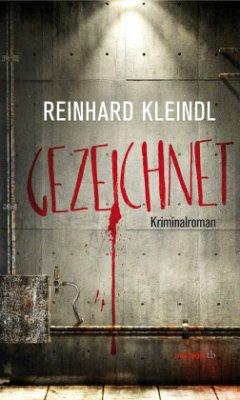 Gezeichnet - Kleindl, Reinhard