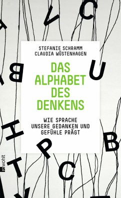 Das Alphabet des Denkens - Schramm, Stefanie; Wüstenhagen, Claudia