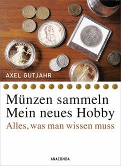 Münzen sammeln - Mein neues Hobby - Gutjahr, Axel