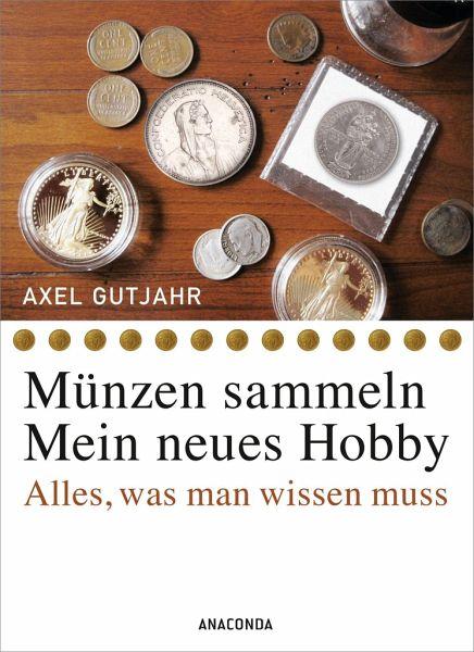 Münzen Sammeln Mein Neues Hobby Von Axel Gutjahr Fachbuch