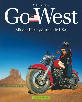 go west von mike k rcher buch. Black Bedroom Furniture Sets. Home Design Ideas